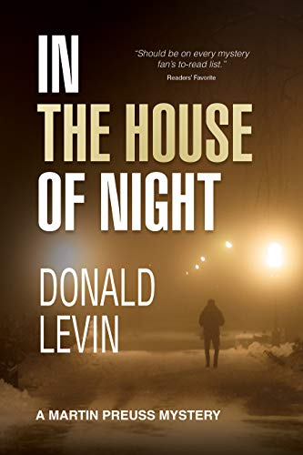 In the House of Night (A Martin Preuss Mystery Book 7) by [Donald Levin]