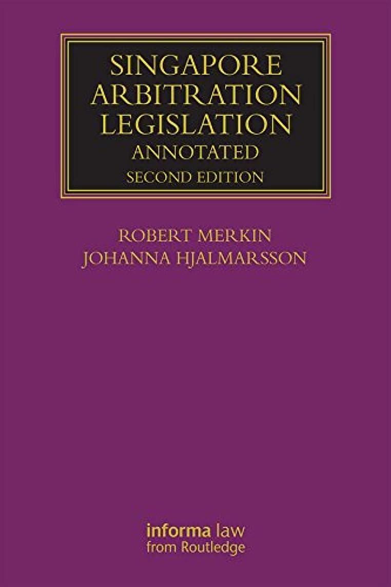 大宇宙闇いとこSingapore Arbitration Legislation: Annotated (Lloyd's Arbitration Law Library) (English Edition)