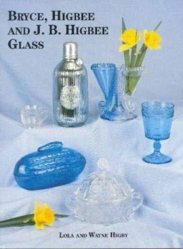 Bryce, Higbee and J. B. Higbee Glass