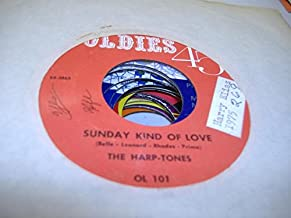 THE HARP-TONES 45 RPM Sunday Kind Of Love / I Almost Lost My Mind