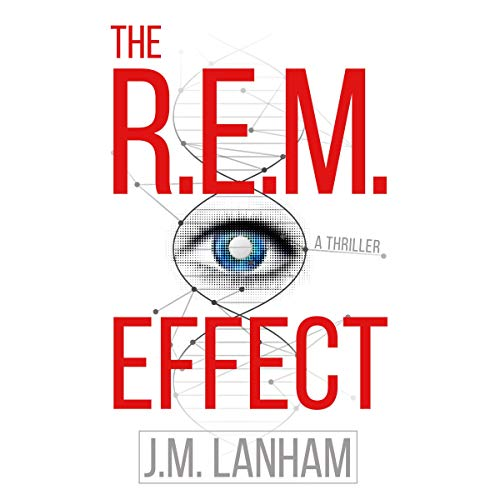 The R.E.M. Effect: A Thriller      The R.E.M. Series, Book 1              By:                                                                                                                                 J. M. Lanham                               Narrated by:                                                                                                                                 Lee Alan                      Length: 10 hrs and 23 mins     4 ratings     Overall 2.8