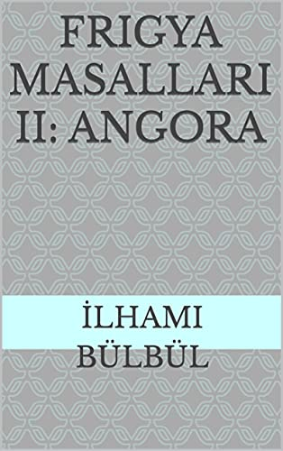 Frigya Masalları II: Angora (English Edition)