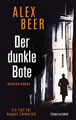 Der dunkle Bote: Ein Fall für August Emmerich - Kriminalroman (Die Kriminalinspektor-Emmerich-Reihe 3)