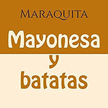Mayonesa y Batatas