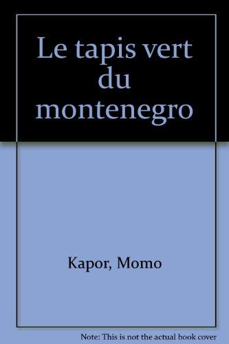 Le Tapis vert du Monténégro