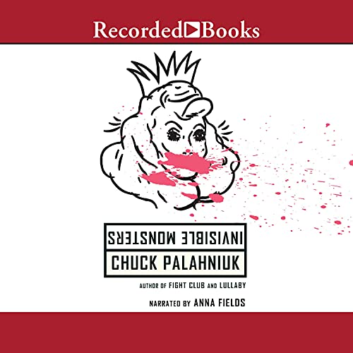 Invisible Monsters Audiobook By Chuck Palahniuk cover art