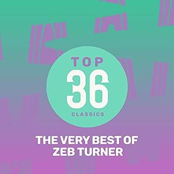 Top 36 Classics - The Very Best of Zeb Turner