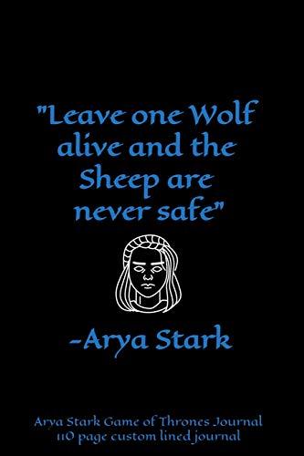 Arya Stark Game of Thrones Journal: 110 page custom lined journal [Lingua Inglese]