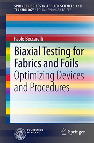 Biaxial Testing for Fabrics and Foils: Optimizing Devices and Procedures (SpringerBriefs in Applied