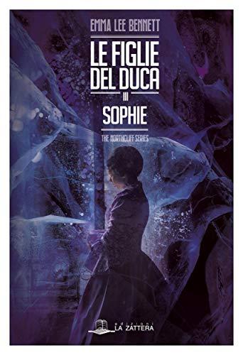 Sophie III: Le figlie del duca. Terzo episodio - The Northcliff Series
