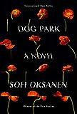 Dog Park: A novel