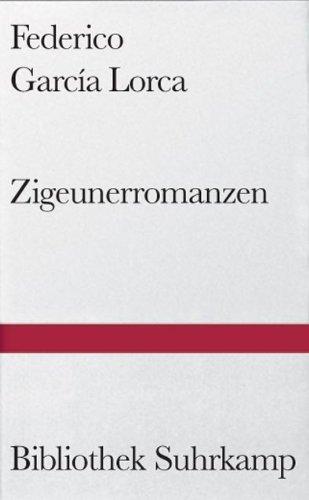 Zigeunerromanzen: Primer romancero gitano 1924–1927 (Bibliothek Suhrkamp)