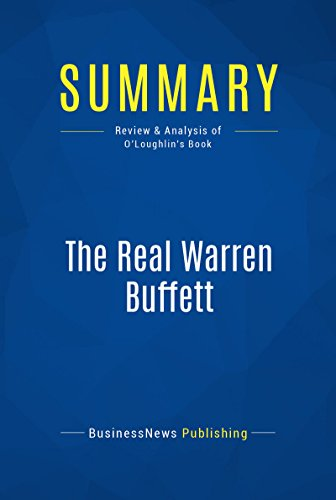 Summary: The Real Warren Buffett: Review and Analysis of O'Loughlin's Book (English Edition)