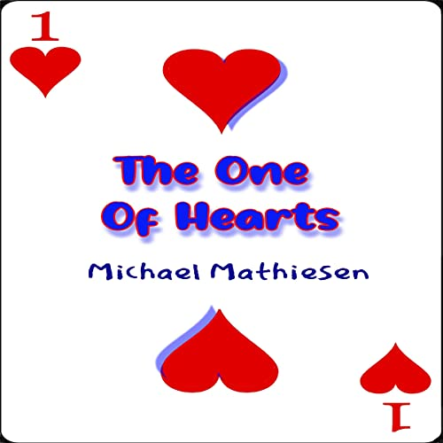 The One of Hearts Audiobook By Michael Mathiesen cover art