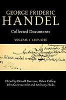 George Frideric Handel: Volume 1, 1609–1725: Collected Documents (Collected Documents of George Frideric Handel)