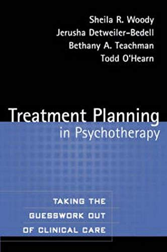 Treatment Planning in Psychotherapy: Taking the Guesswork Out of Clinical Care