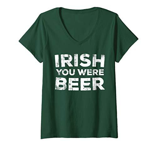 Womens Irish You Were Beer T-Shirt St. Patrick Day Drinking Gift V-Neck T-Shirt