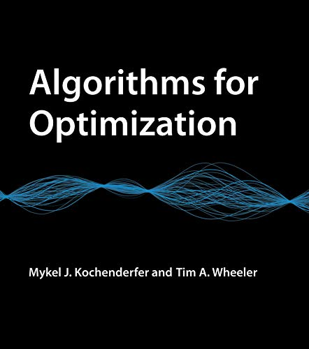 Compare Textbook Prices for Algorithms for Optimization The MIT Press Illustrated Edition ISBN 9780262039420 by Kochenderfer, Mykel J.,Wheeler, Tim A.