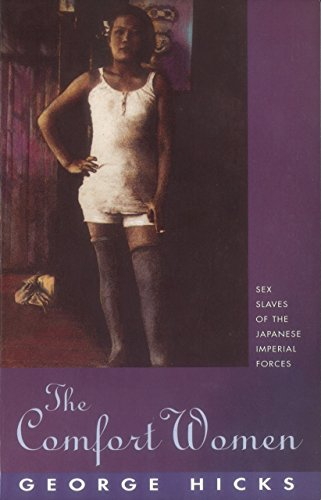 The Comfort Women: Sex slaves of the Japanese Imperial Forces: Sex Slaves of the Imperial Japanese Forces (English Edition)