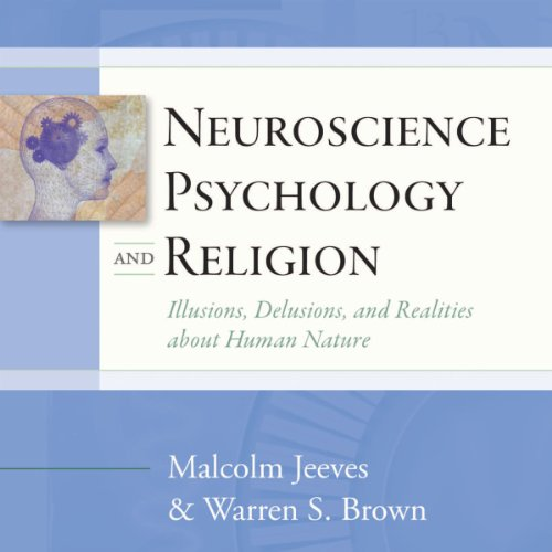 Neuroscience, Psychology, and Religion audiobook cover art