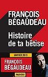 Histoire de ta bêtise (Littérature française) - Format Kindle - 9782720216671 - 0,00 €