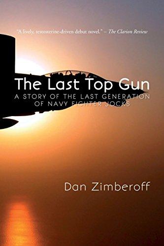 The Last Top Gun: A Story Of The Last Generation Of Navy Fighter Jocks