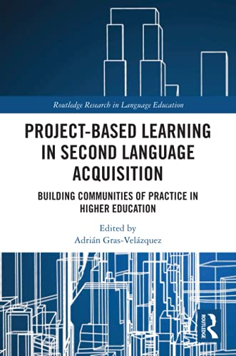 Compare Textbook Prices for Project-Based Learning in Second Language Acquisition Routledge Research in Language Education 1 Edition ISBN 9780367785000 by Gras-Velazquez, Adrian