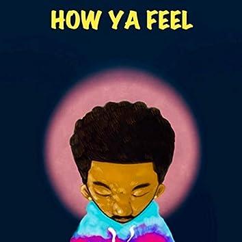 How Ya Feel