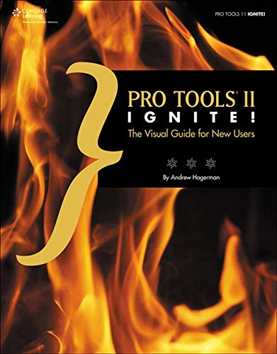 Pro Tools 11: IGNITE! The Visual Guide for New Users (Book & CD-ROM)