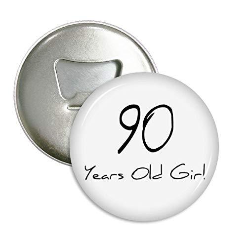 DIYthinker 90 jaar oud meisje leeftijd levensduur ronde fles opener koelkast magneet badge knop 3 stks gift