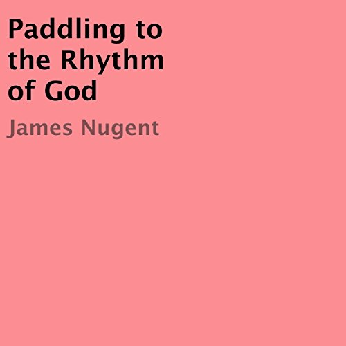 Paddling to the Rhythm of God audiobook cover art