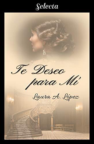 Te deseo para mí (Rosa blanca 6) eBook: López, Laura A.: Amazon.es ...