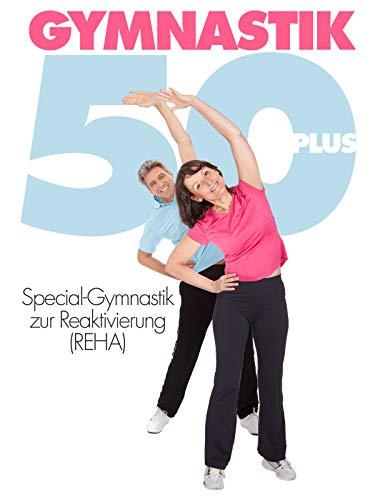 Gymnastik 50 Plus - Gymnastik zur Reaktivierung (Reha)
