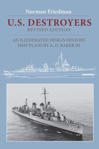 U.S. Destroyers: An Illustrated Design History, Revised Edition (Illustrated Design Histories) download ebooks PDF Books