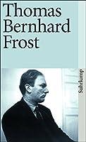Frost (Suhrkamp Taschenbuecher, No. 47) (German Edition) by T. Bernhard(1997-03-23)