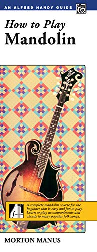 How to Play Mandolin: A Complete Mandolin Course for the Beginner That Is Easy and Fun to Play (Handy Guide)