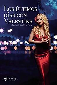 Los últimos días con Valentina par Juan Pablo Gándara de Toreno