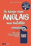 Je révise mon anglais aux toilettes - Best Of (French Edition)