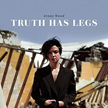 Truth Has Legs