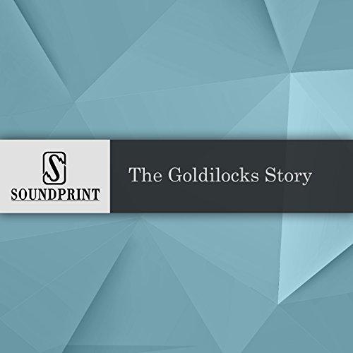 The Goldilocks Story audiobook cover art