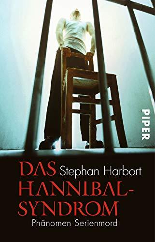 Das Hannibal-Syndrom: Phänomen Serienmord