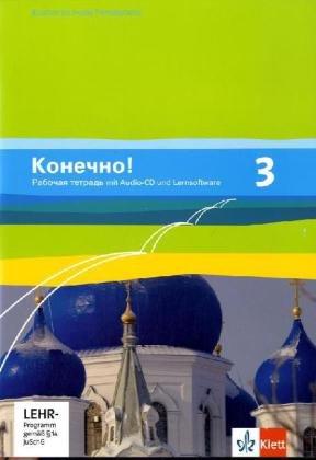 Konetschno! 3: Arbeitsheft mit Audio-CD und Lernsoftware 3. Lernjahr (Konetschno!. Russisch als 2. Fremdsprache. Ausgabe ab 2008)