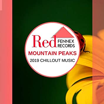 Mountain Peaks - 2019 Chillout Music