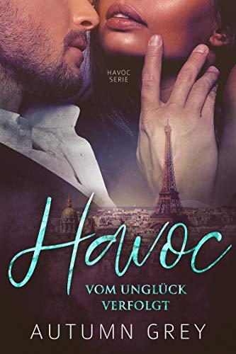 Havoc: Vom Unglück verfolgt (Havoc Serie 1)