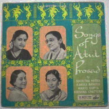 Suchitra Mitra , Kanika Banerji , Manju Gupta , Krishna Chatterji - Songs Of Atul Prosad - His Master's Voice - ECLP. 2279