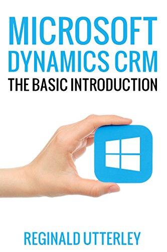 MICROSOFT DYNAMICS CRM: Basic Introduction (English Edition)