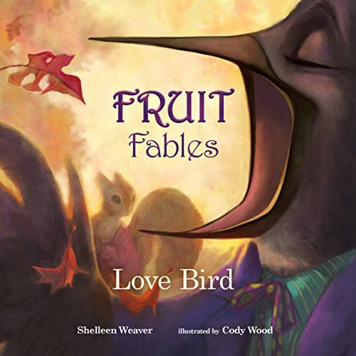 Love Bird Fruit Fables Series Book 1 A Collection of Fables Exploring the Fruit of the Spirit product image