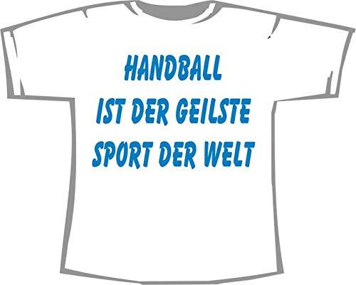 Handball ist der geilste Sport der Welt; T-Shirt weiß, Gr. XXXL