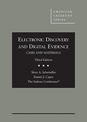 Compare Textbook Prices for Electronic Discovery and Digital Evidence, Cases and Materials Coursebook 3 Edition ISBN 9781634592246 by Scheindlin, Shira,Capra, Daniel