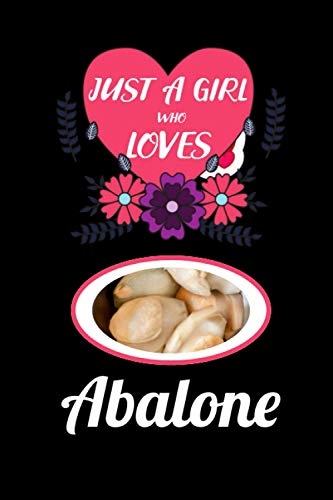 just a girl who loves Abalone: Blank Lined Notebook Gift For Abalone...